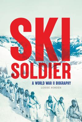 Ski Soldier - Louise Borden