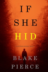 If She Hid (A Kate Wise Mystery—Book 4) - Blake Pierce pdf download