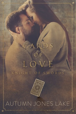 CARDS OF LOVE: KNIGHT OF SWORDS - Autumn Jones Lake pdf download