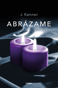 Abrázame (Trilogía Stark 7) - J. Kenner pdf download