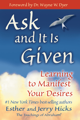 Ask and It Is Given - Esther Hicks & Jerry Hicks