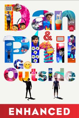 Dan and Phil Go Outside: Enhanced Edition - Dan Howell & Phil Lester
