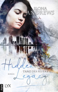 Hidden Legacy - Tanz des Feuers - Ilona Andrews pdf download