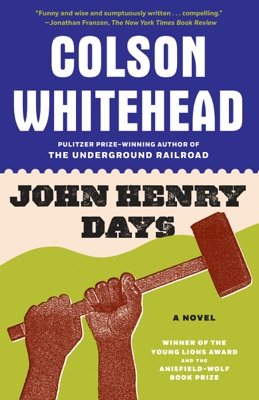 John Henry Days - Colson Whitehead pdf download