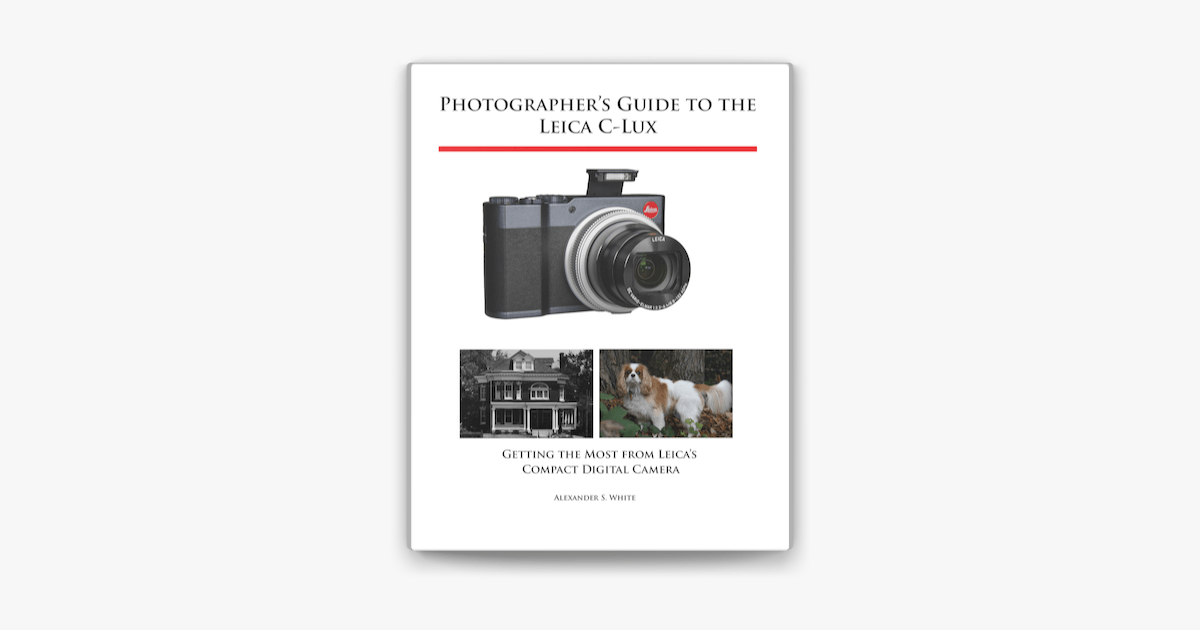 ‎Photographer's Guide to the Leica C-Lux on Apple Books