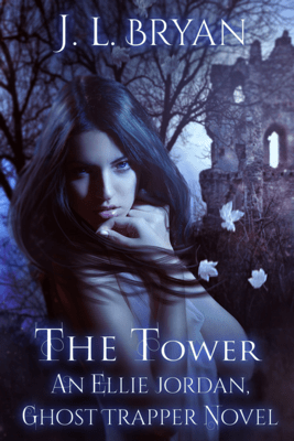 The Tower (Ellie Jordan, Ghost Trapper Book 9) - JL Bryan