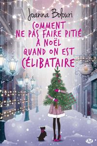 Comment ne pas faire pitié à Noël quand on est célibataire - Joanna Bolouri pdf download