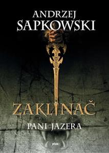 Zaklínač VII Pani Jazera - Andrzej Sapkowski pdf download