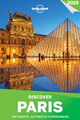 Lonely Planet's Discover Paris Travel Guide - Lonely Planet
