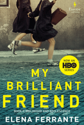 My Brilliant Friend - Elena Ferrante & Ann Goldstein