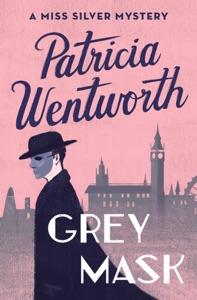 Grey Mask - Patricia Wentworth pdf download