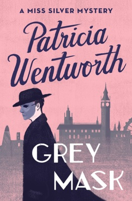Grey Mask - Patricia Wentworth pdf download