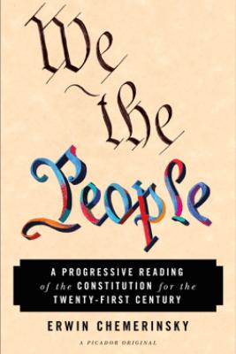 We the People - Erwin Chemerinsky