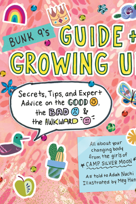 Bunk 9's Guide to Growing Up - Adah Nuchi