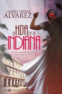 La hija de la indiana - María Teresa Álvarez pdf download