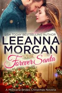 Forever Santa: A Montana Brides Christmas Novella - Leeanna Morgan pdf download