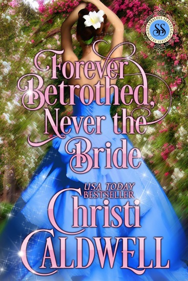 Forever Betrothed, Never the Bride by Christi Caldwell pdf download