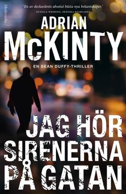 Jag hör sirenerna på gatan (En Sean Duffy-thriller) - Adrian McKinty pdf download