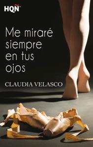 Me miraré siempre en tus ojos - Claudia Velasco pdf download
