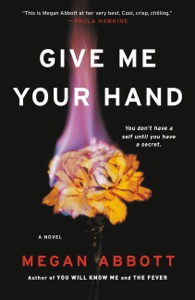 Give Me Your Hand - Megan Abbott pdf download