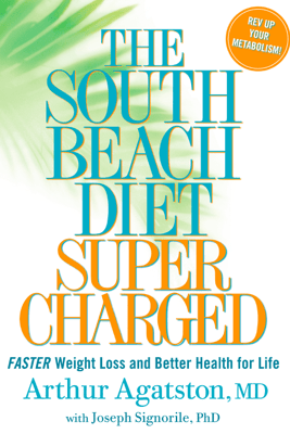 The South Beach Diet Supercharged - Arthur Agatston & Joseph Signorile