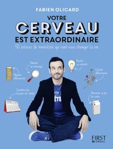 Votre cerveau est extraordinaire ! - Fabien Olicard pdf download