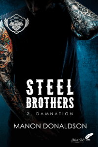 Steel Brothers : Tome 2, Damnation - Manon Donaldson pdf download