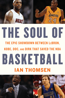 The Soul of Basketball - Ian Thomsen