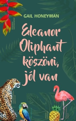 Eleanor Oliphant köszöni, jól van - Gail Honeyman pdf download