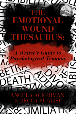 The Emotional Wound Thesaurus: A Writer's Guide to Psychological Trauma - Becca Puglisi & Angela Ackerman
