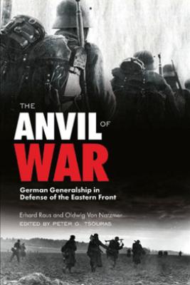The Anvil of War - Erhard Rauss, Oldwig von Natzmer & Peter G. Tsouras