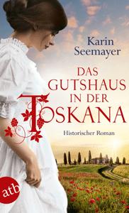 Das Gutshaus in der Toskana - Karin Seemayer pdf download