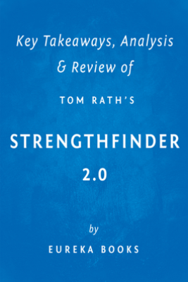 StrengthsFinder 2.0 by Tom Rath  Key Takeaways, Analysis & Review - Eureka Books