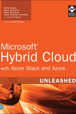 Microsoft Hybrid Cloud Unleashed - Kerrie Meyler, Steve Buchanan, Mark Scholman, Jakob Gottlieb Svendsen & Janaka Rangama