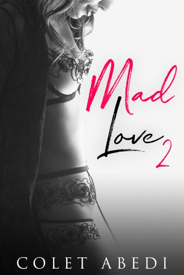 Mad Love 2 by Colet Abedi PDF Download