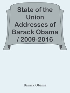 State of the Union Addresses of Barack Obama / 2009-2016 - Barack Obama pdf download