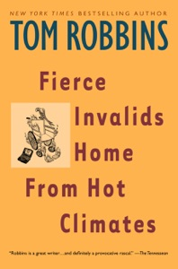 Fierce Invalids Home From Hot Climates - Tom Robbins pdf download