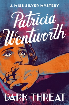 Dark Threat - Patricia Wentworth pdf download
