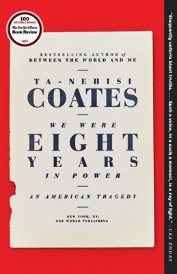 We Were Eight Years in Power - Ta-Nehisi Coates pdf download