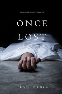 Once Lost (A Riley Paige Mystery—Book 10) - Blake Pierce pdf download