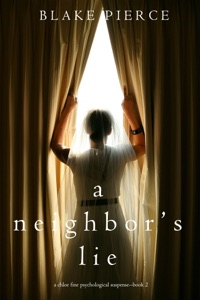 A Neighbor's Lie (A Chloe Fine Psychological Suspense Mystery—Book 2) - Blake Pierce pdf download