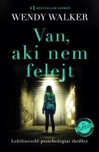 Van, aki nem felejt - Wendy Walker pdf download