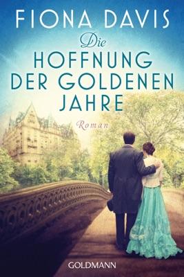 Die Hoffnung der goldenen Jahre - Fiona Davis pdf download