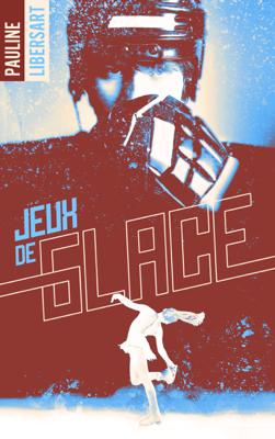Jeux de glace - Pauline Libersart pdf download