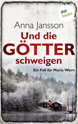 Und die Götter schweigen: Ein Fall für Maria Wern - Band 1 - Anna Jansson & Eva Schultz pdf download