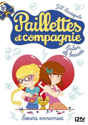 Paillettes et compagnie - tome 4 : Soeurs ennemies - Jill Santopolo pdf download