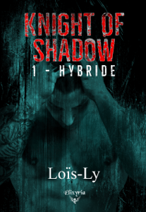 Knight of shadow - Loïs-Ly pdf download