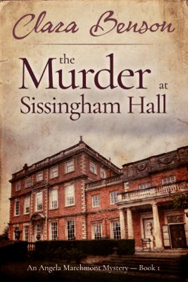 The Murder at Sissingham Hall - Clara Benson