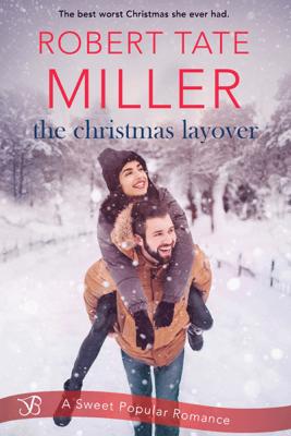 The Christmas Layover - Robert Tate Miller pdf download