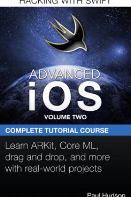 Advanced iOS: Volume Two - Paul Hudson
